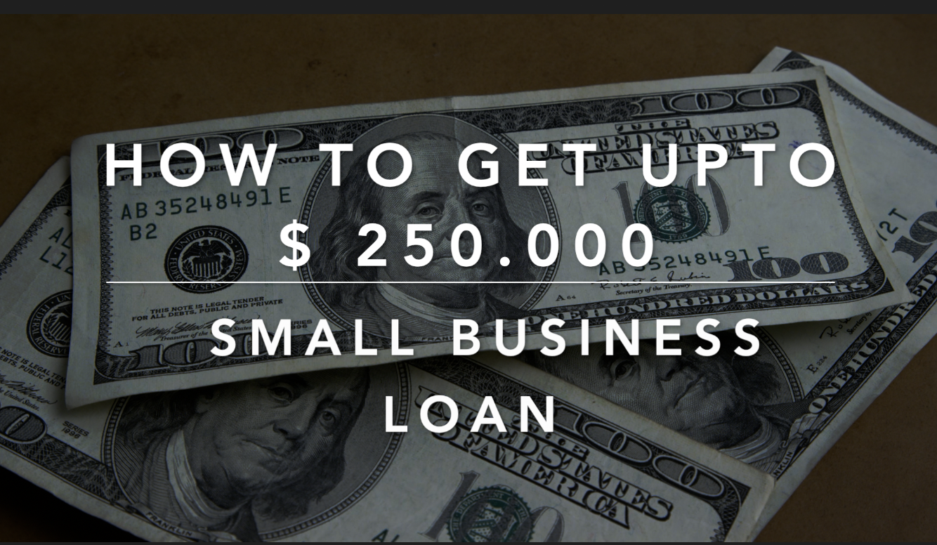 How to get $ 250,000 Small Business Loans / Bad Credit Accepted